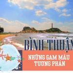 Bình Thuận: những gam màu tương phản