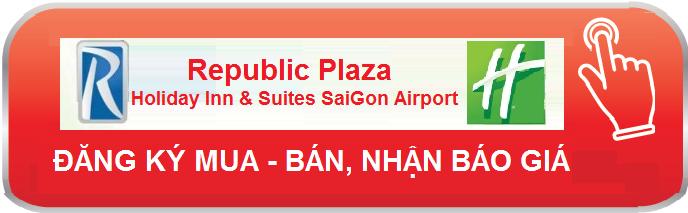 Republic Plaza- Holiday Inn & Suites SaiGon Airport - Hotline: 0868565583